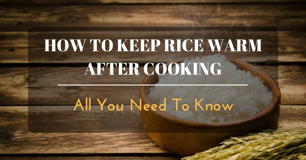how to keep rice warm