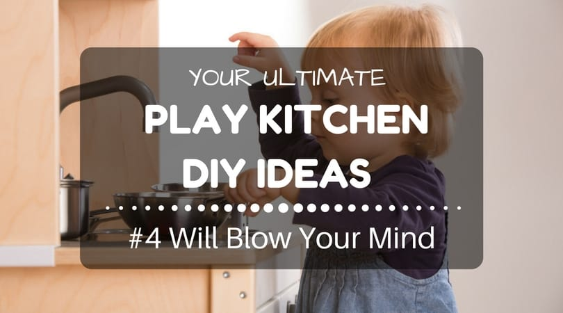 Play Kitchen DIV Ideas